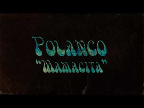 Polanco - Mamacita (Official Lyric Video)