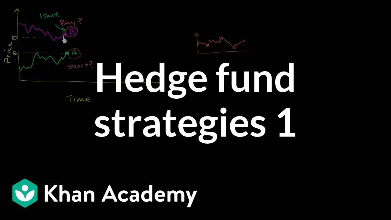 Hedge fund strategies: Long short 1 (video) | Khan Academy