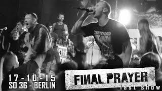 Final Prayer -17-10-15 @ SO36 Berlin