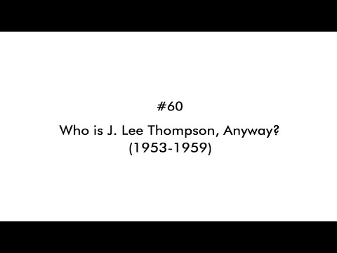 #60: Who is J  Lee Thompson, Anyway? (1953-1959)