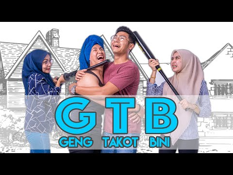 G.T.B (GENG TAKUT BINI)