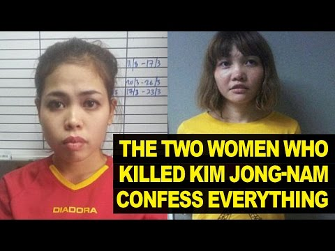Kim Jong-nam's Assassins Confess And Reveal All