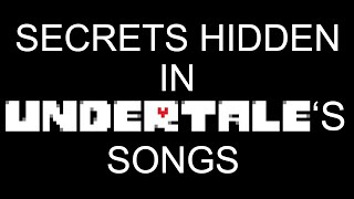 Undertale - Secrets in songs