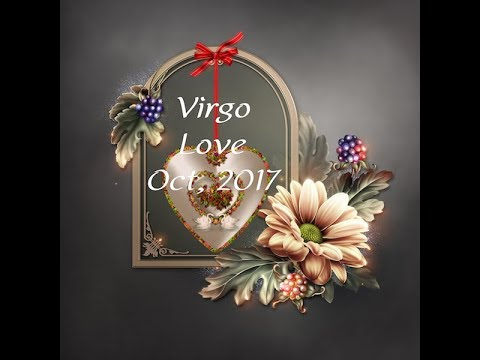 VIRGO GENERAL LOVE FORECAST OCTOBER, 2017