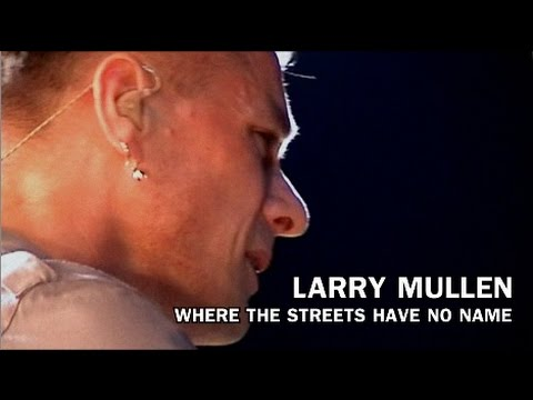 ON THE DRUMS LARRY MULLEN JR  - WHERE THE STREETS HAVE NO NAME