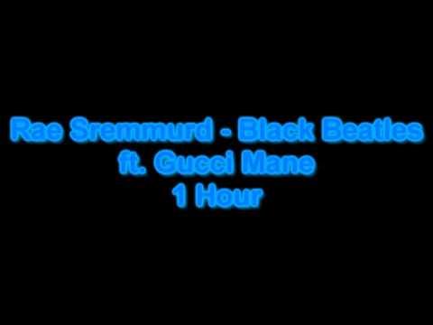 Rae Sremmurd - Black Beatles ft. Gucci Mane 1 Hour
