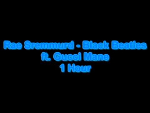 Rae Sremmurd - Black Beatles ft. Gucci Mane 1 Hour