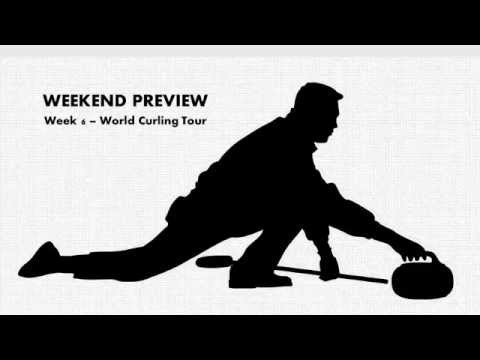 Week 6 Preview - World Curling Tour schedule