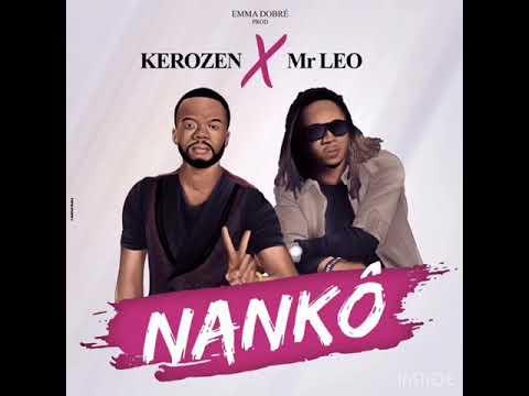 Kerozen Dj  feat Mr Leo- NANKO