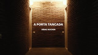 Dídac Rocher | A PORTA TANCADA (videoclip oficial)