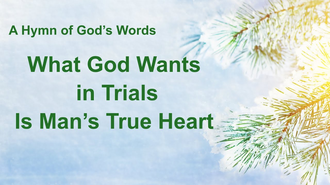 """""""What God Wants in Trials Is Man's True Heart"""" 