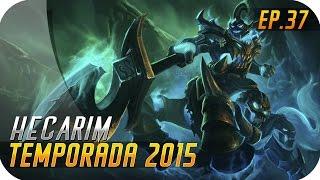 TEMPORADA 2015 | EP 37 | HECARIM | El Pony 5.9 en la jungla es imparable!!
