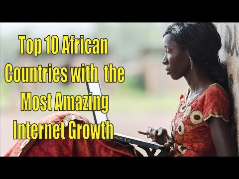 Top 10 African Countries with the Most Amazing Internet Growth