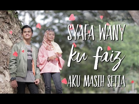 Syafa Wany & Ku Faiz - Aku Masih Setia ( Lyric) ::Lagu Baru::