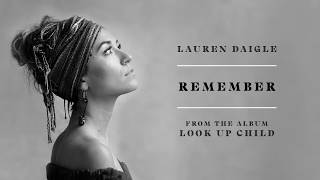 Lauren Daigle - Remember (audio video)