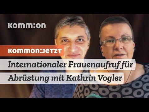 Internationaler Frauenaufruf für Abrüstung. KOMMON:JETZT mit Kathrin Vogler