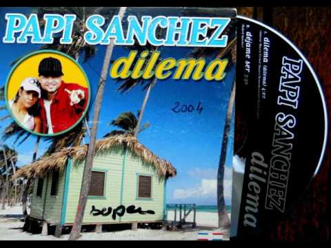 PAPI SANCHEZ dilema 2004
