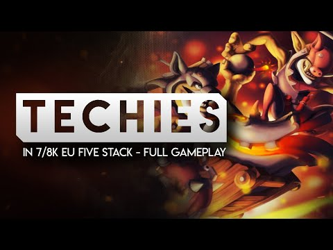 DOTA 2-- TECHIES in 7/8k EU Five Stack-- Full Gameplay - YouTube