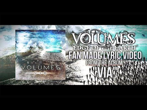 "Volumes - ""Edge Of The Earth"" (Lyric Video)"