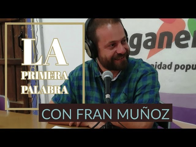 FRAN MUÑOZ, portavoz de Leganemos, en La Primera Palabra