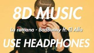La romana - Bad Bunny ft. El Alfa(8D Audio) USE HEADPHONES