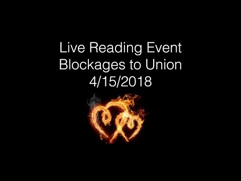 LIVE READING EVENT ~ BLOCKAGES TO UNION ~ Sunday April 15th at 5:30pm PST