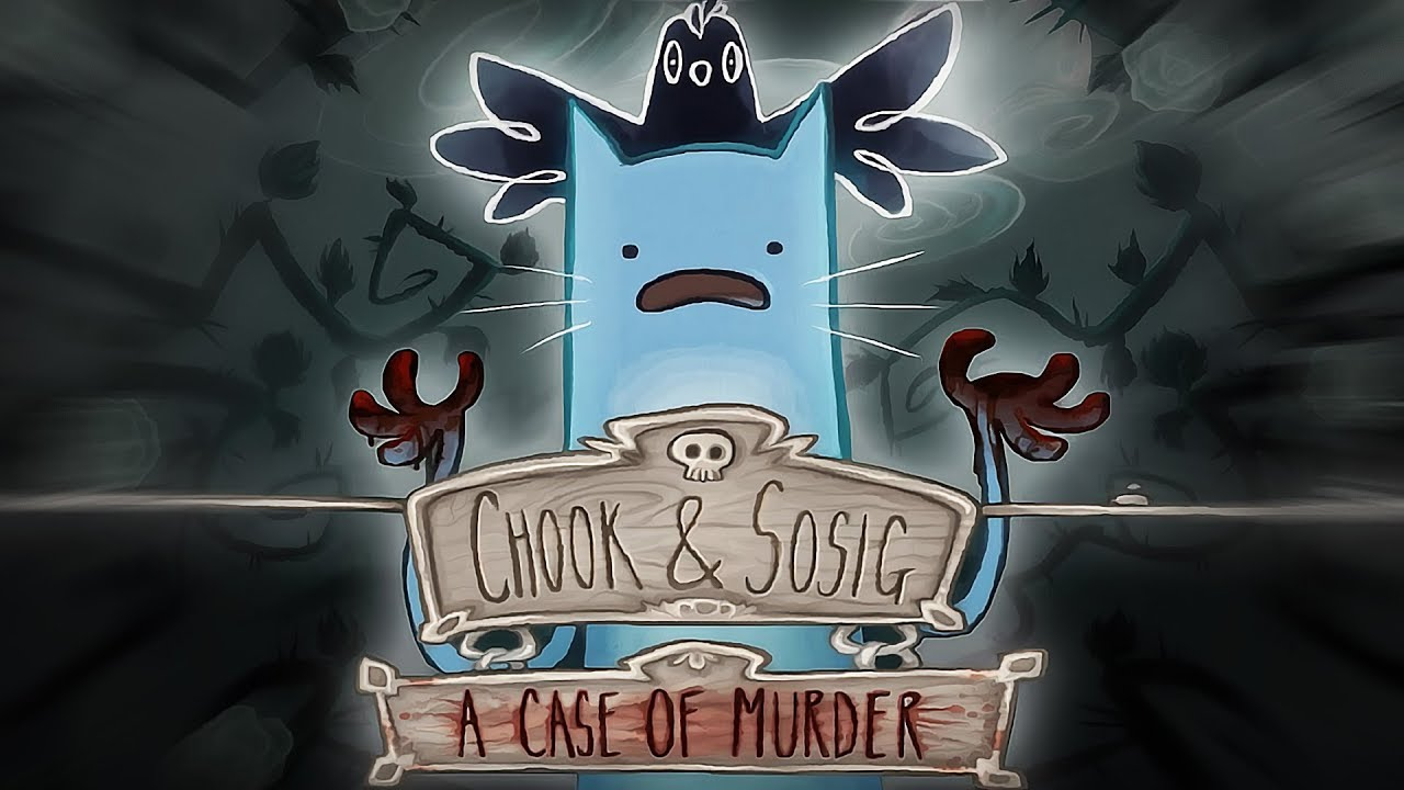 chook-and-sosig-a-case-of-murder