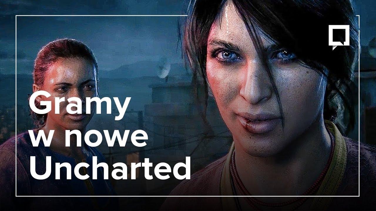 Uncharted: Zaginione Dziedzictwo – gameplay i pierwsze wrażenia