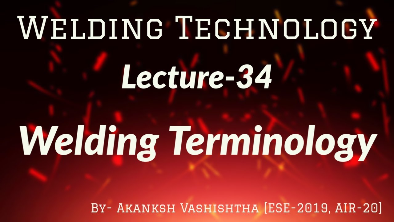 Welding Technology | Lecture-34 | Welding Terminology | Target IES