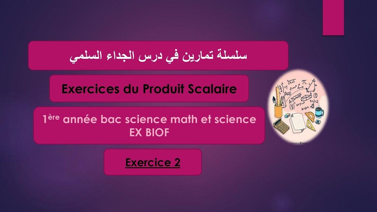 exercice n 2 :produit scalaire /1ère année bac science ...