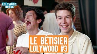 Le bêtisier Lolywood #3