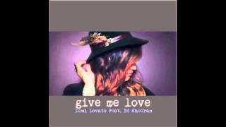 Ed Sheeran Feat Demi Lovato Give Me Love
