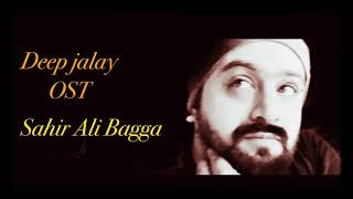 deep-jalay-full-ost-sahir-ali-bagga