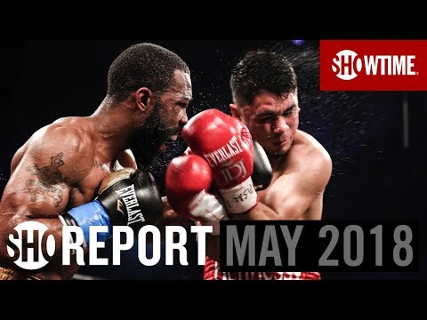SHO REPORT: May 2018 | SHOWTIME Boxing
