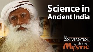Science in Ancient India : Barkha Dutt with Sadhguru