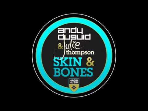 Andy Duguid ft Julie Thompson 'Skin & Bones' (Grant Lewis Remix) [Magik Muzik]