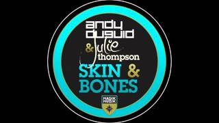 Andy Duguid ft Julie Thompson 'Skin & Bones' (Grant Lewis Remix) [Magik Muzik]