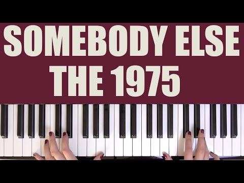 HOW TO PLAY: SOMEBODY ELSE - THE 1975
