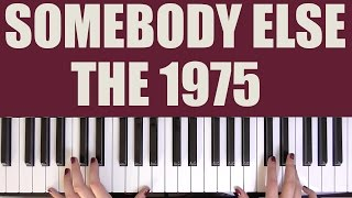 Baixar HOW TO PLAY: SOMEBODY ELSE - THE 1975