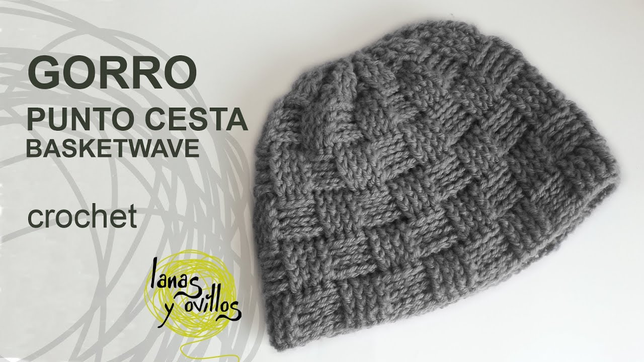 Gorro Unisex Crochet o Ganchillo Punto Cesta - YouTube