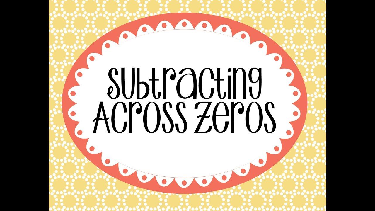 worksheet Subtraction Across Zeros 3 7 subtracting across zeros youtube zeros