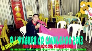 DJ WAGNER CD CAVALGADA 2013 / 2014 EXCLUSIVOO