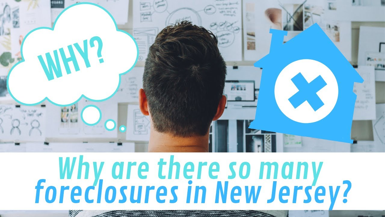 Why are there so many foreclosures in New Jersey?