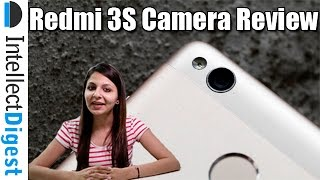 Xiaomi Redmi 3S Camera Review With Still And Video Samples | Intellect Digest