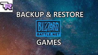 How To Backup And Restore Games On Blizzard/battle.net