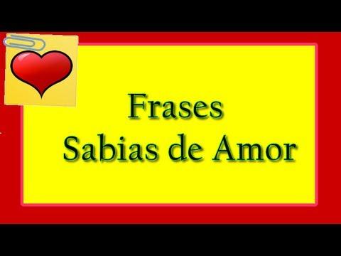 Frases Sabias De Amor Youtube