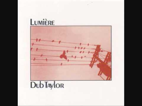 Dub Taylor - Lumiere (Part 1)