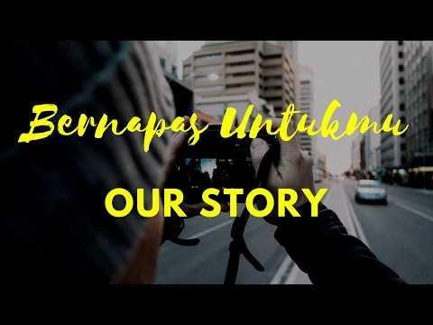 Our Story - Bernapas Untukmu Mp3