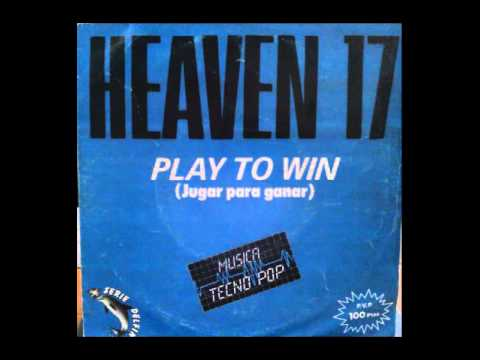 HEAVEN 17 - A. PLAY TO WIN