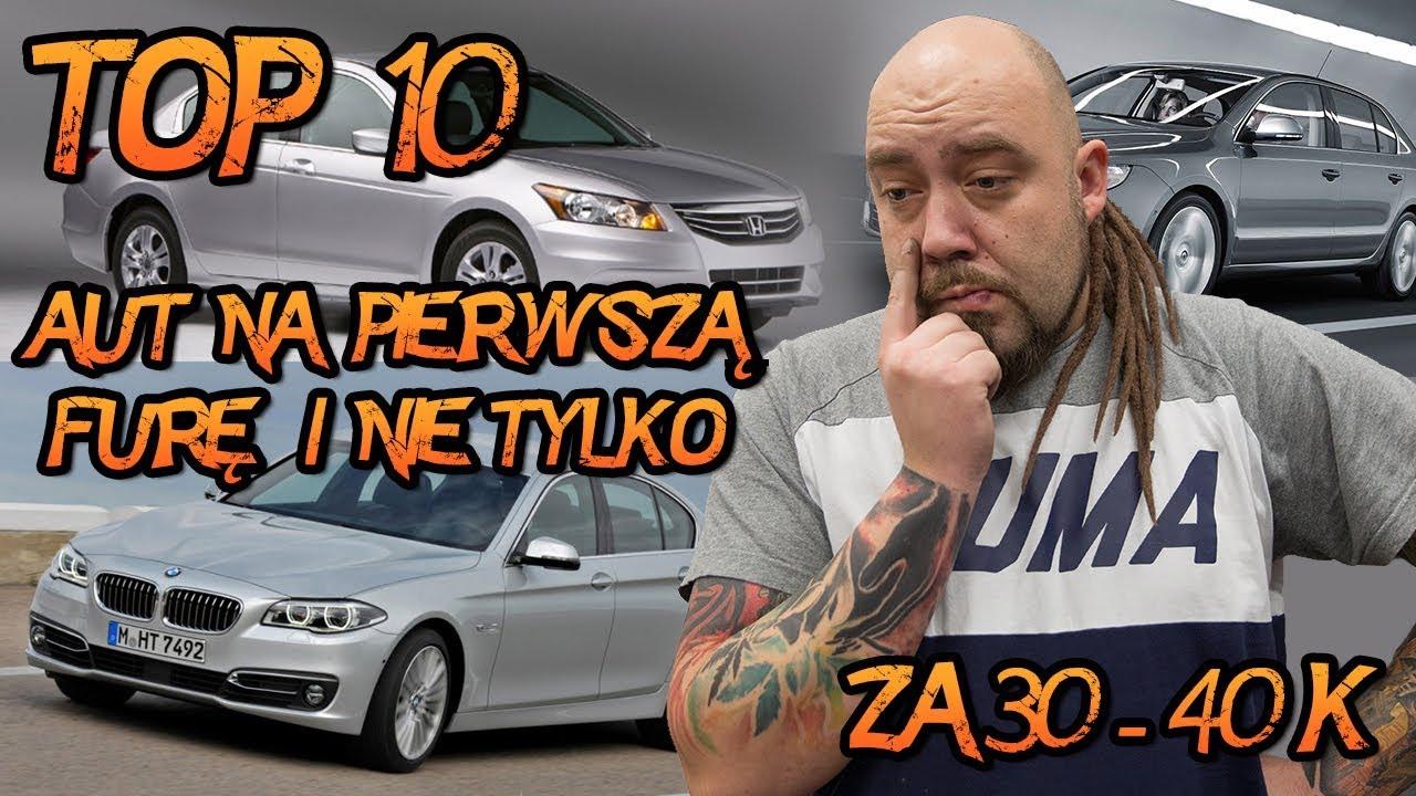 Top 10 aut na pierwszą furę i nie tylko za 30 – 40 tys zł